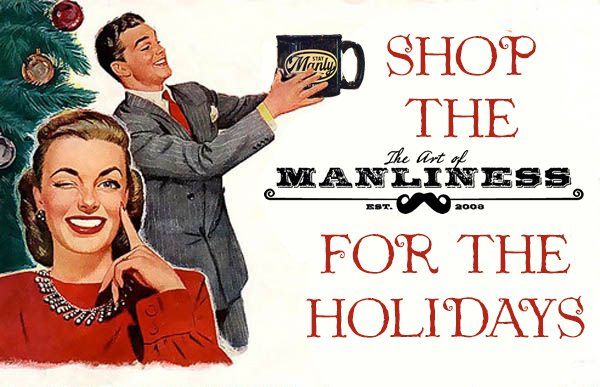 The top 10 best blogs on art of manliness give the art of manliness for the holidays the aom shop gift guide malvernweather Image collections